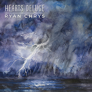 Hearts Deluge - Ryan Chrys